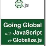 Now Available: Going Global with JavaScript and Globalize.js
