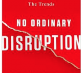 No Ordinary Disruption: It's time to reset intuitions