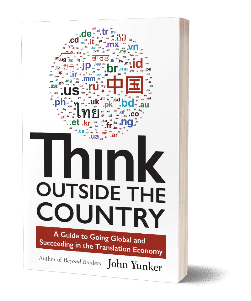 Think Outside the Country: A Guide to Going Global and Succeeding in the  Translation Economy – Global by Design
